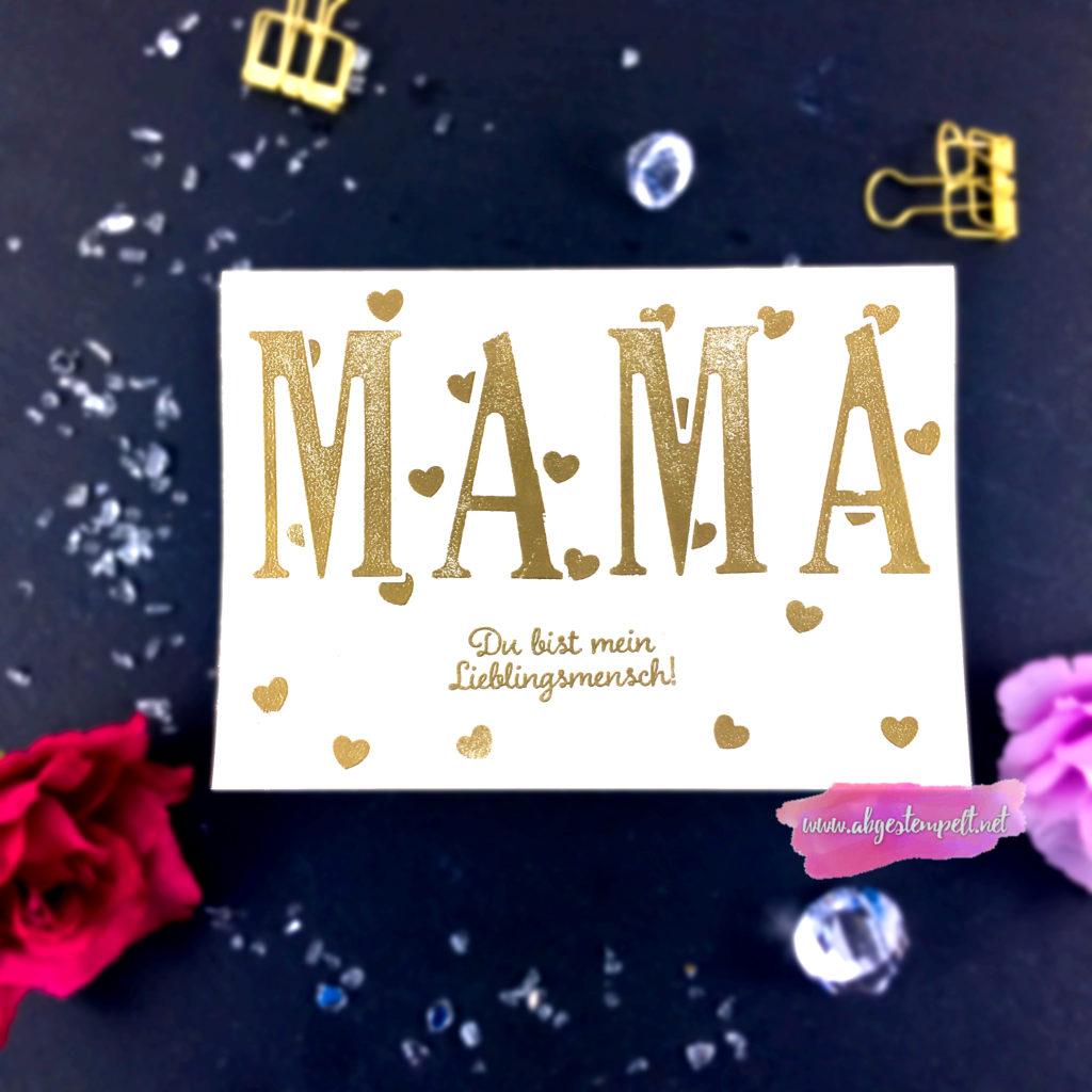 Karte zum Muttertag mit Produkten von Stampin Up Gold embossed mit Herzen Lieblingsmensch
