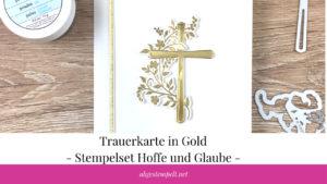 abgestempelt.net Blogvorschaubild Trauerkarte in Gold Hoffe und Glaube
