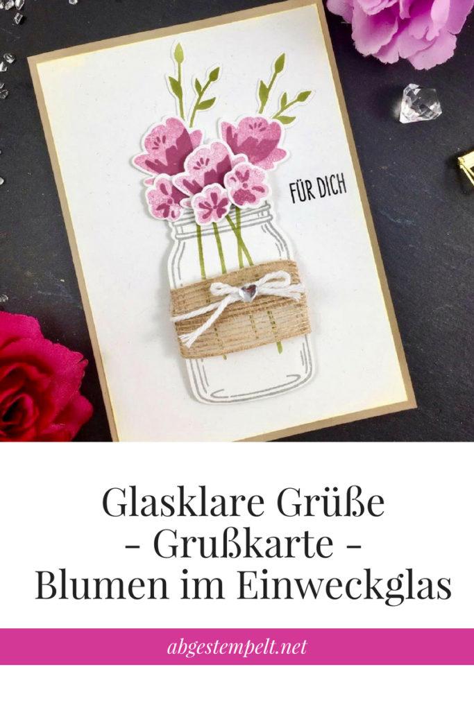 Stampin' up Blog Karte mit Stempelset Glasklare Grüße - Blumen im Einweckglas