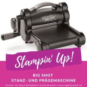 Stampin' Up! Blog Vorschau Big Shot Stanz- und Prägemaschine