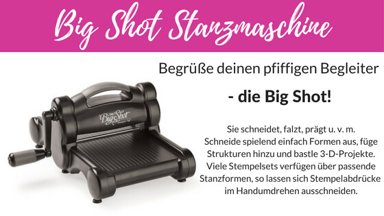 Stampin Up Blog Die Big Shot Stanz Und Pragemaschine