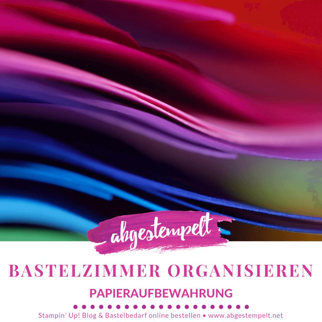 Bastelzimmer organisieren - Papieraufbewahrung Blogbeitrag