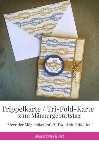 Blogvorlage Trippelkarte : Tri-Fold-Karte zum Männergeburtstag Meer der Möglichkeiten & Exquisite Etiketten