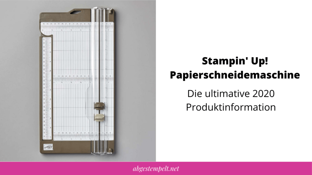 Die ultimative 2020 Produktinformation zur neuen Stampin' Up! Schneidemaschine