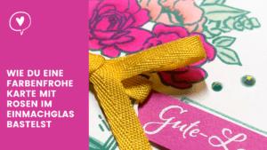 farbenfrohe Karte mit Rosen im Einmachglas Blogvorschau