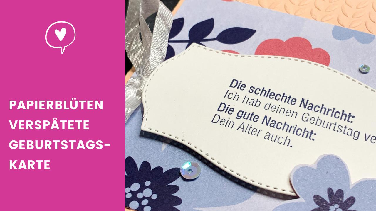 Blogpost Papierblüten verspätete Geburtstagskarte