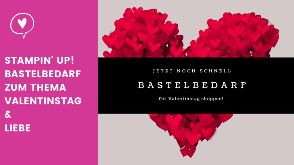 Blogpost Stampin' Up! Bastelbedarf Valentinstag