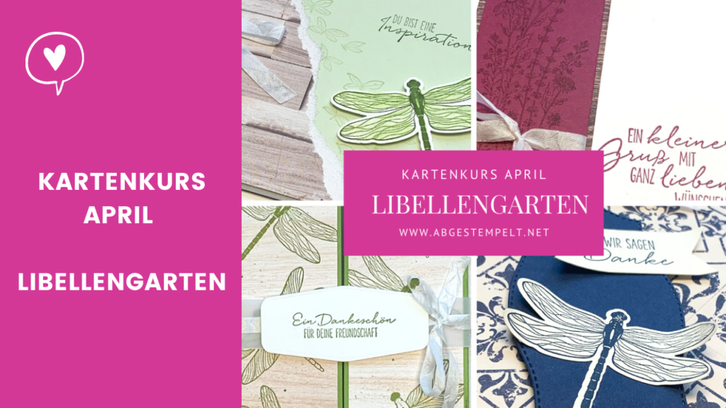 Blogpost Stampin' Up! Kartenkurs April Libellengarten abgestempellt