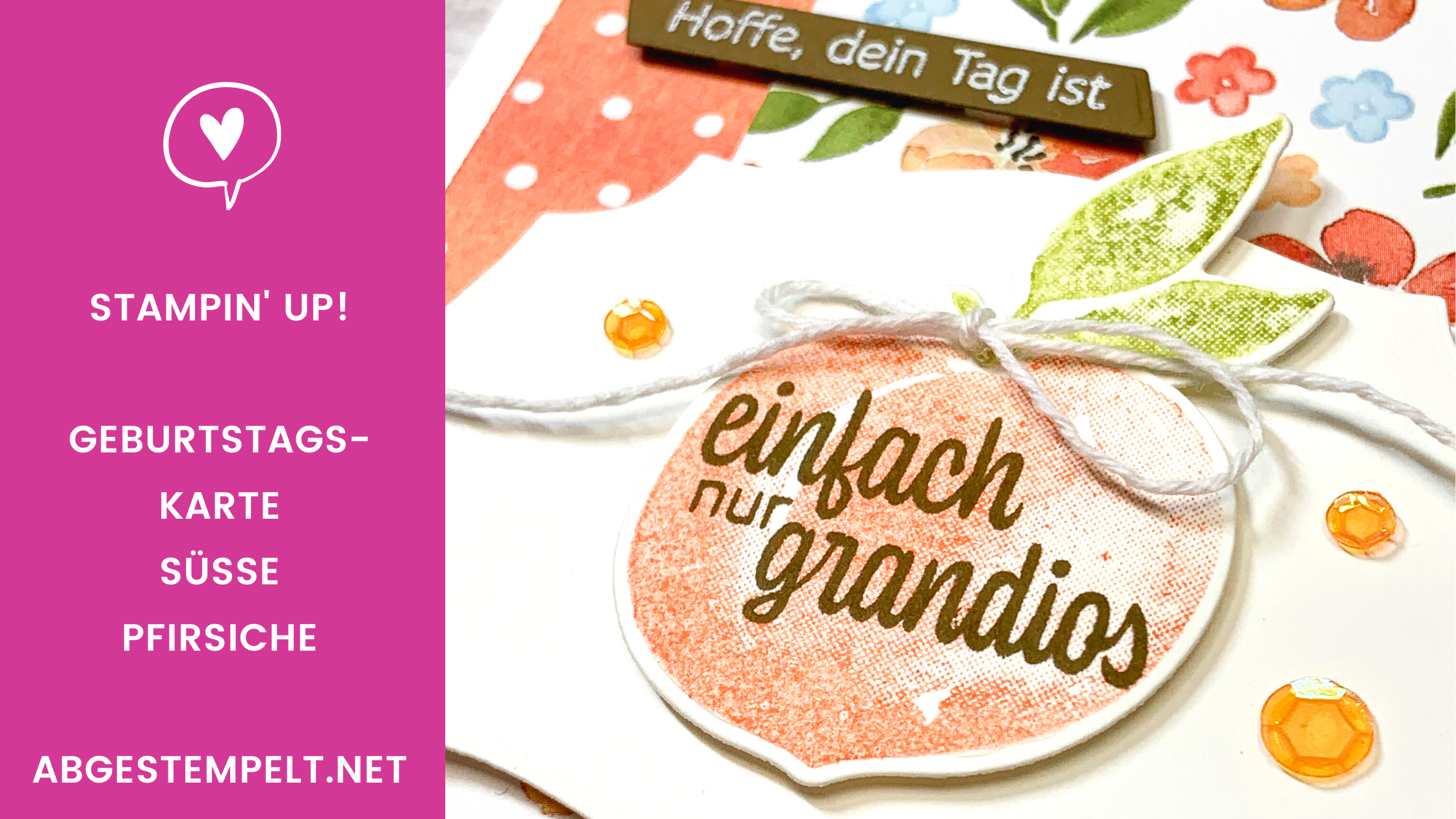 Blog Geburtstagskarte Süsse Pfirsiche stampin up abgestempelt