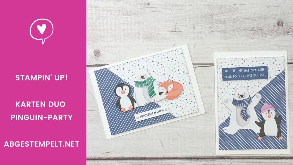 Blog stampin up Karten Duo Pinguin Party abgestempelt
