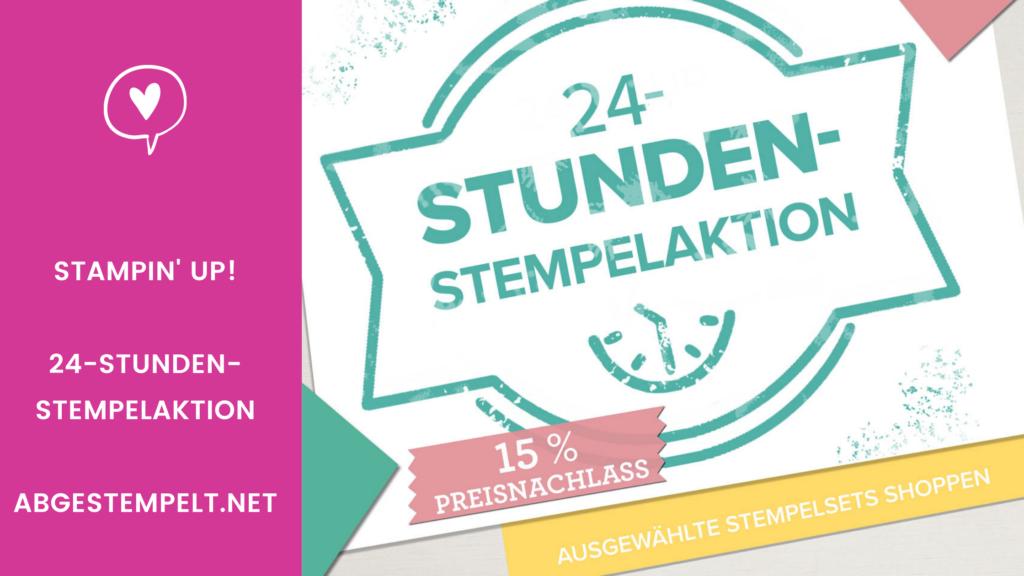 Blog stampin up 24 STUNDEN STEMPELAKTION abgestempelt